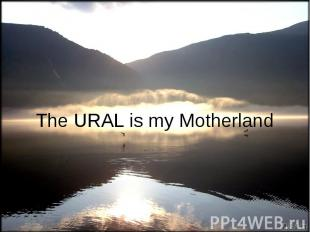The URAL is my Motherland