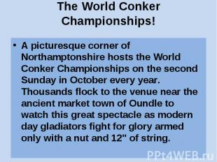 The World Conker Championships! A picturesque corner of Northamptonshire hosts t