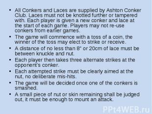 All Conkers and Laces are supplied by Ashton Conker Club. Laces must not be knot