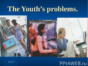 The Youth's problems