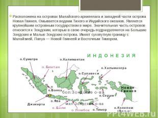 Расположена на островах Малайского архипелага и западной части острова Новая Гви