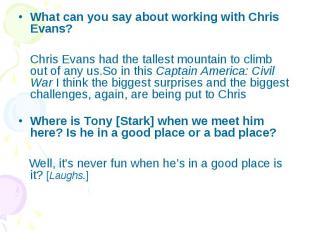 What can you say about working with Chris Evans? What can you say about working