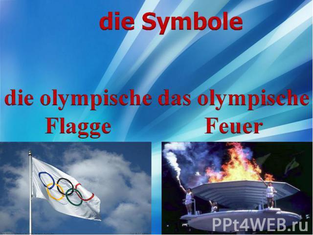 die olympische Flagge das olympische Feuer