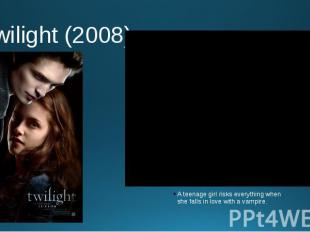 Twilight (2008) A teenage girl risks everything when she falls in love with a va