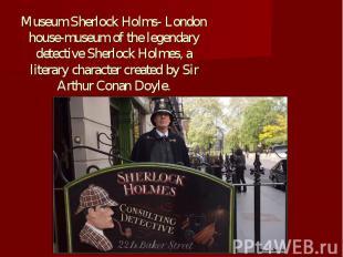 Museum Sherlock Holms- London house-museum of the legendary detective Sherlock H