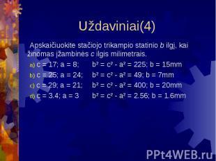 Uždaviniai(4) Apskaičiuokite stačiojo trikampio statinio b ilgį, kai žinomas įža