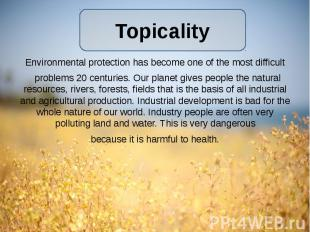 Environmental protection has become one of the most difficult Environmental prot