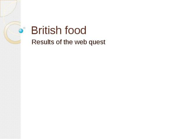 British food Results of the web quest