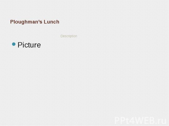 Ploughman's Lunch Description
