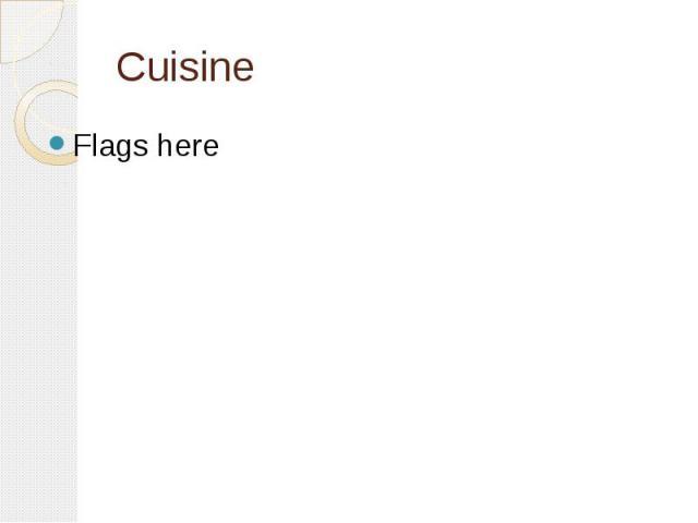 Cuisine Flags here