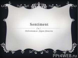 Sentiment Подготовила: Дарья Денисюк