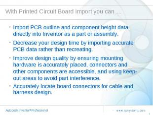 With Printed Circuit Board import you can … Import PCB outline and component hei