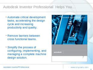 Autodesk Inventor Professional Helps You… Automate critical development tasks, a