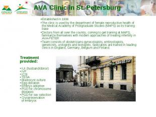 AVA Clinic in St. Petersburg Established in 1996The clinic is used by the depart