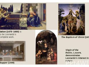 Annunciation(1475–1480) is thought to be Leonardo's earliest complete work