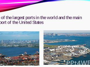 one of the largest ports in the world and the main seaport of the United Stateso