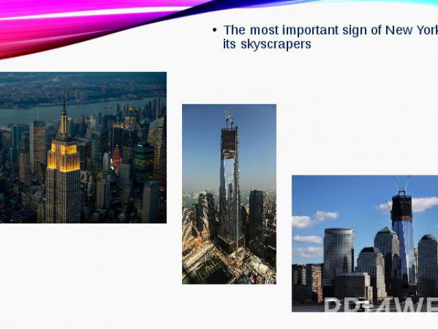 The most important sign of New York are its skyscrapersThe most important sign of New York are its skyscrapers