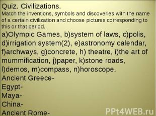Quiz. Civilizations.Match the inventions, symbols and discoveries with the name