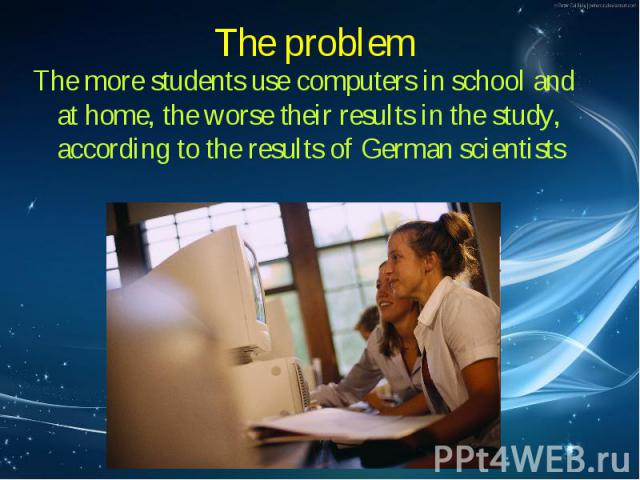 The more students use computers in school and at home, the worse their results in the study, according to the results of German scientists The more students use computers in school and at home, the worse their results in the study, according to the …
