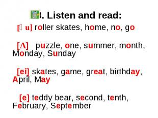 3. Listen and read:     [әu] roller skates, home, no, go   [Λ] puzzle, one, summ