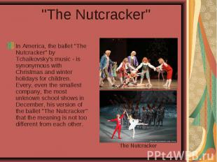 """The Nutcracker""In America, the ballet ""The Nutcracker"" by Tchaikovsky's music -"