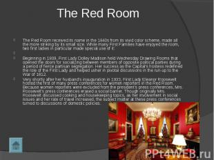 The Red Room The Red Room received its name in the 1840s from its vivid color sc