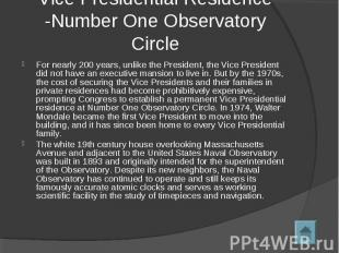 Vice Presidential Residence -Number One Observatory Circle For nearly 200 years,