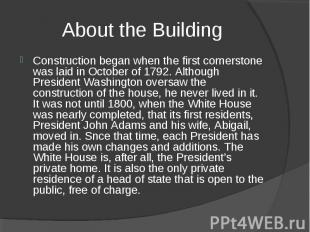 About the Building Construction began when the first cornerstone was laid in Oct
