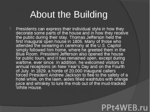 About the Building Presidents can express their individual style in how they dec