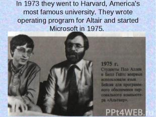 In 1973 they went to Harvard, America's most famous university. They wrote opera