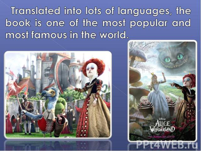 Translated into lots of languages, the book is one of the most popular and most famous in the world.