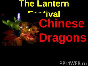 The Lantern Festival Chinese Dragons