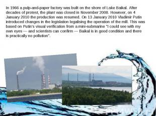 In 1966 a pulp-and-paper factory was built on the shore of Lake Baikal. After de
