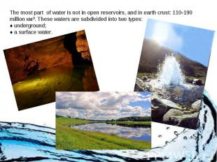 The most part of water is not in open reservoirs, and in earth crust: 110-190 mi