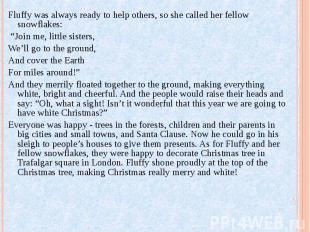"""Fluffy was always ready to help others, so she called her fellow snowflakes: """"Jo"""