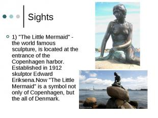"""Sights 1) """"The Little Mermaid"""" - the world famous sculpture, is located at the e"""