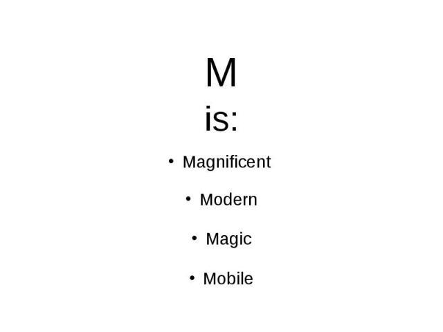 Mis: Magnificent Modern Magic Mobile
