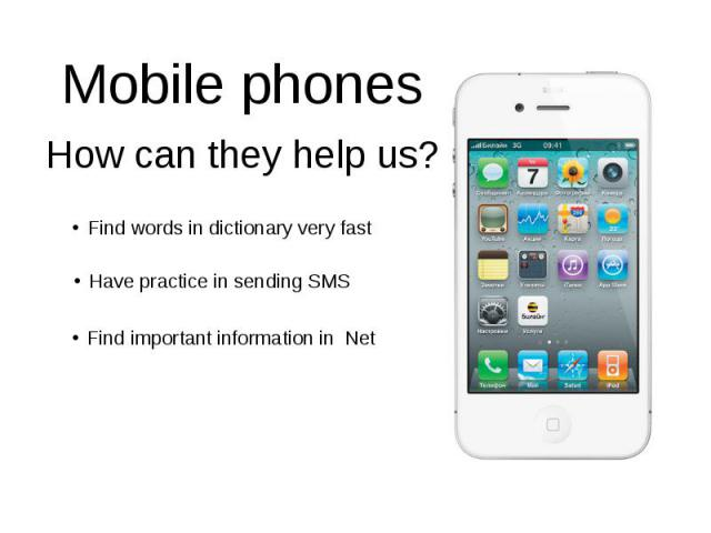Mobile phonesHow can they help us?