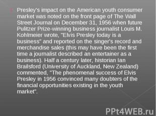 Presley's impact on the American youth consumer market was noted on the front pa