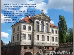 March 1, 2010 in the Polish capital - Warsaw opened the most modern and amazing