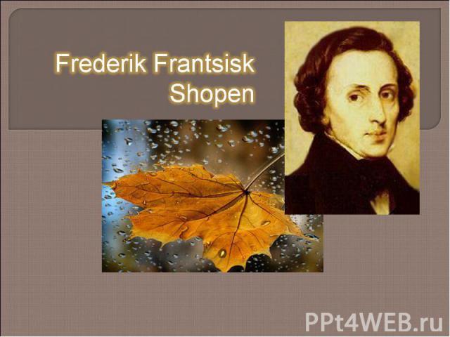 Frederik Frantsisk Shopen