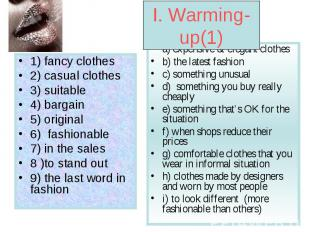 I. Warming-up(1) 1) fancy clothes 2) casual clothes 3) suitable 4) bargain 5) or