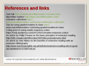 References and links Owl Hall http://owlhall.macmillanreaders.com/welcome/ Macmi