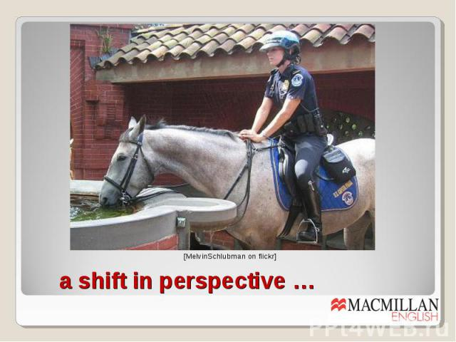 a shift in perspective …
