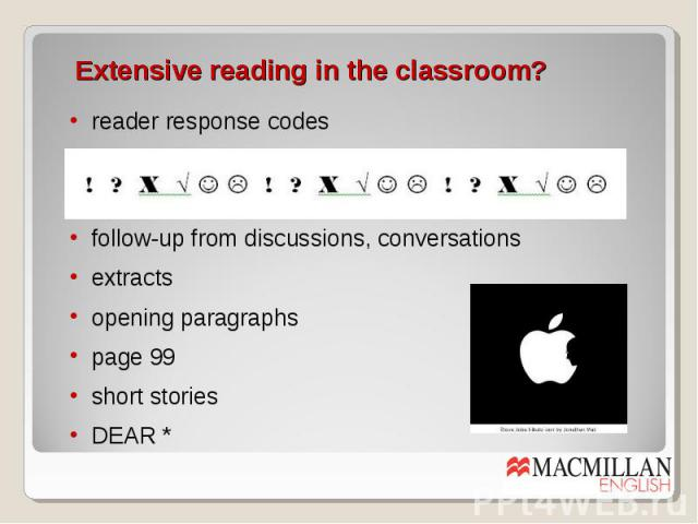 Extensive reading in the classroom? reader response codes follow-up from discussions, conversations extracts opening paragraphs page 99 short stories DEAR *