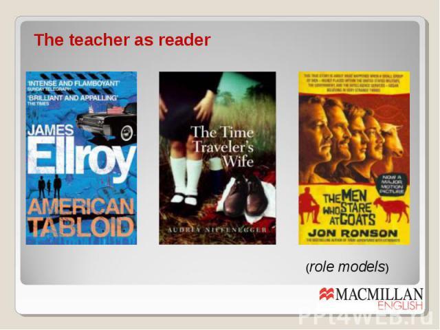 The teacher as reader (role models)