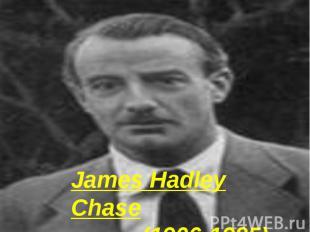 James Hadley Chase (1906-1985)