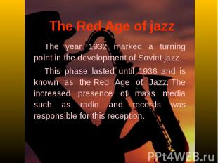The Red Age of jazzThe year 1932 marked a turning point in the development of So