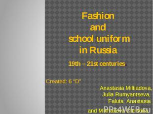 """Fashion and school uniform in Russia 19th – 21st centuries. Created: 6 """"D"""" schoo"""