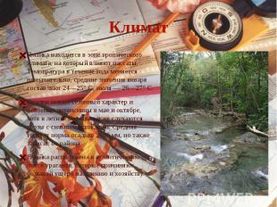 КлиматЯмайка находится в зоне тропического климата, на который влияют пассаты. Т